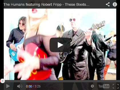 Video The Humans featuring Robert Fripp - These Boots Are Made For Walkin'