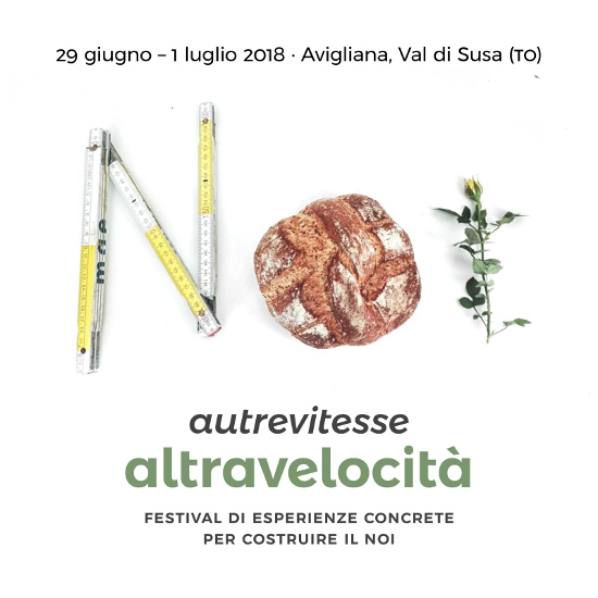 Altra velocità. Festival di esperienza concrete per costruire il NOI. 29 giugno - 1 luglio 2018. Avigliana, Val di Susa (TO)